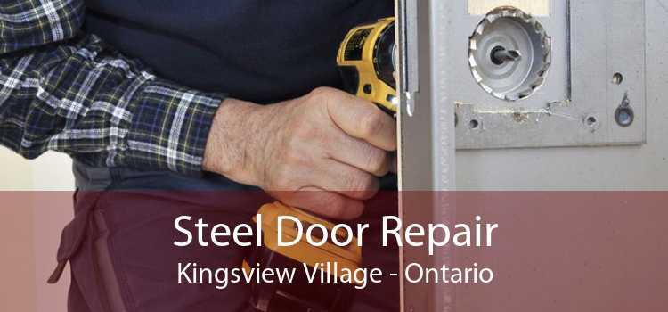 Steel Door Repair Kingsview Village - Ontario