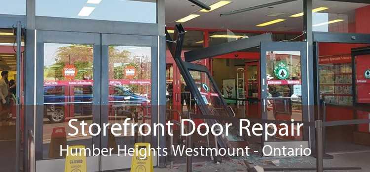 Storefront Door Repair Humber Heights Westmount - Ontario