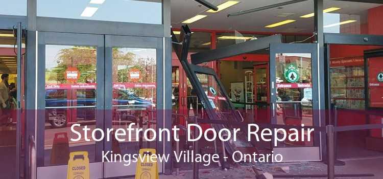 Storefront Door Repair Kingsview Village - Ontario
