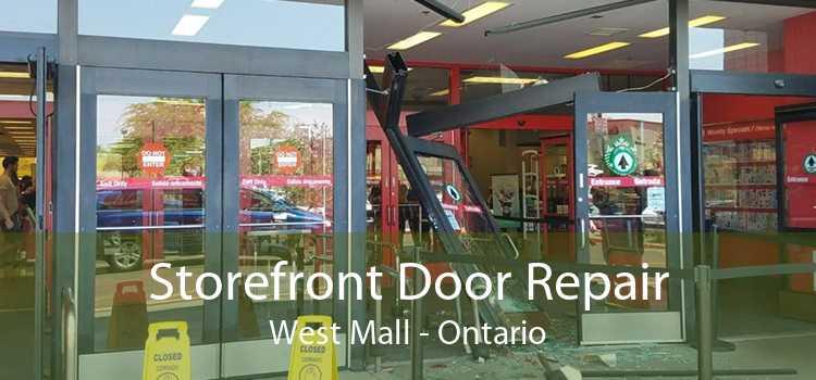Storefront Door Repair West Mall - Ontario