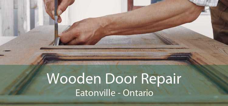 Wooden Door Repair Eatonville - Ontario
