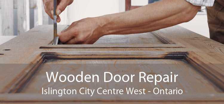 Wooden Door Repair Islington City Centre West - Ontario