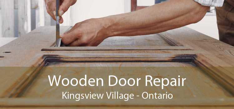 Wooden Door Repair Kingsview Village - Ontario