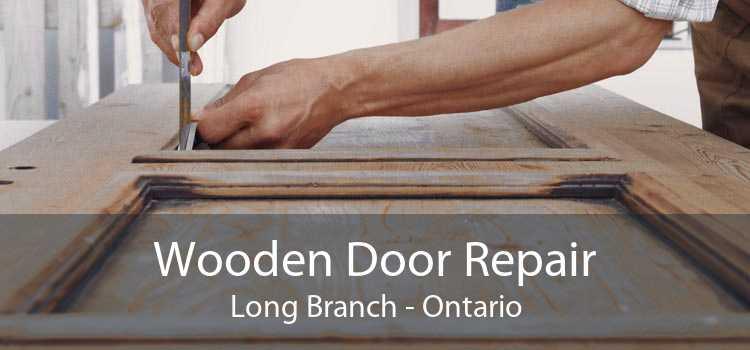 Wooden Door Repair Long Branch - Ontario