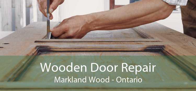 Wooden Door Repair Markland Wood - Ontario