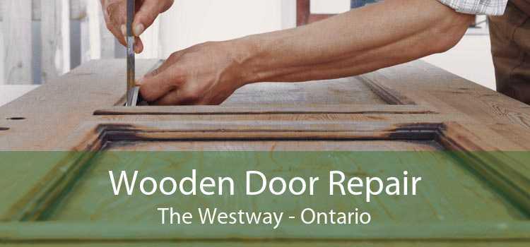 Wooden Door Repair The Westway - Ontario
