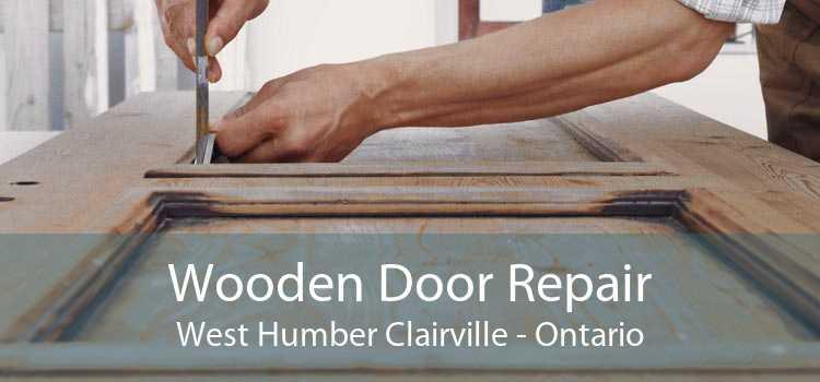 Wooden Door Repair West Humber Clairville - Ontario